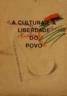 A cultura é a liberdade do povo