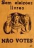 Sem eleições livres não votes, Movimento de Unidade Democrática, MUD, eleições legislativas, tipografia Sporting, 100 ex.