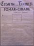 1º Centenário da elevação a cidade, Costa Cabral, conde de Tomar, conde de Nova Goa, Lacerda Machado