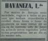 Havaneza, nova gerência